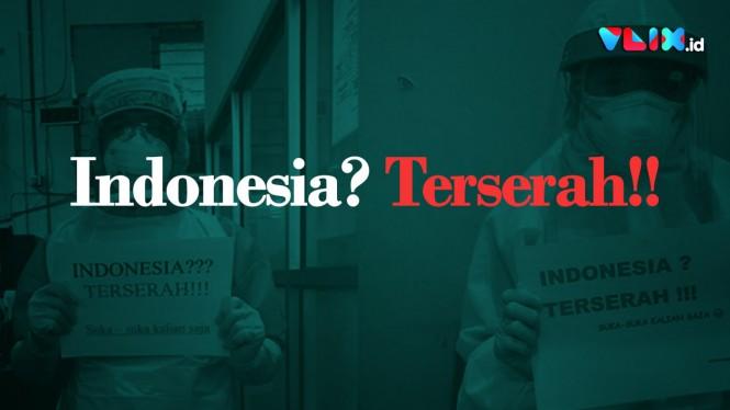 #IndonesiaTerserah - Tenaga Medis Lelah, Marah, Pasrah..