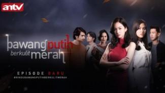 Sinopsis Bawang Putih Berkulit Merah ANTV Episode 92