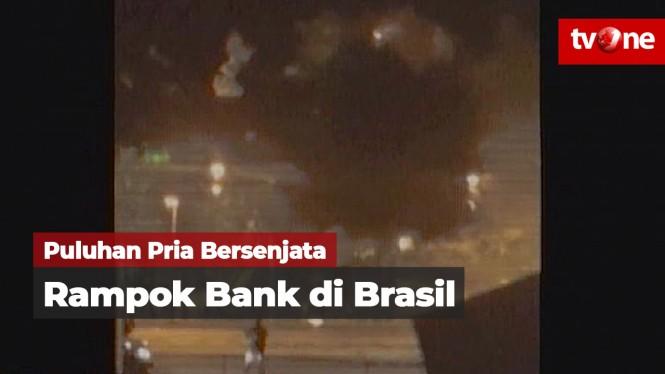 Puluhan Pria Bersenjata Rampok Bank di Brasil