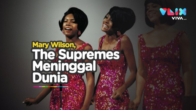 Motown Berduka, Mary Wilson 'The Supremes' Meninggal Dunia